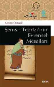 Şemsi Tebrizi'nin Evrensel Mesajları