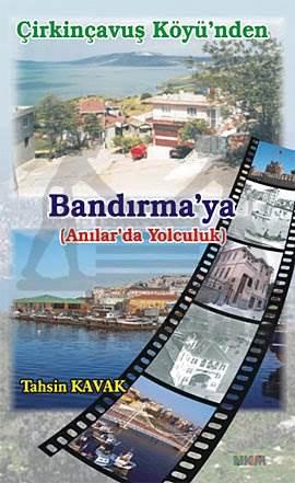 Çirkinçavuş Köyü'nden Bandırma'ya - Anılarda Yolculuk