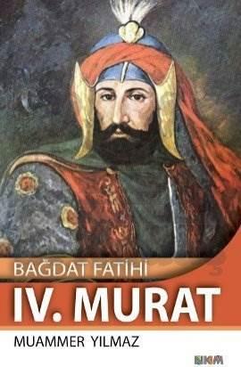 Bağdat Fatihi IV. Murat