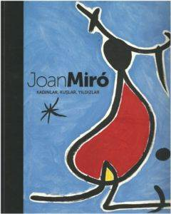Joan Miro: Women, Bırds, Stars