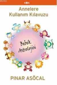Annelere Kullanım Kılavuzu Bebek Astrolojisi