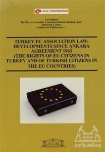 Turkey - Ec Association Law: Developments Since Ankara Agreement 1963