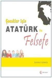 Çocuklar İçin Atatürk İle Felsefe