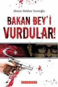 Bakan Bey'i Vurdular