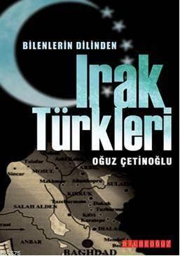 Bilenlerin Dilinden Irak Türkleri