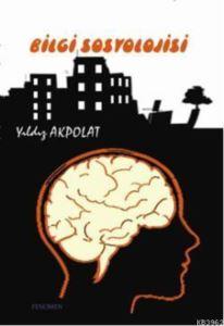 Bilgi Sosyolojisi; Ders Notları