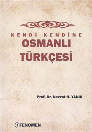 Kendi Kendine Osmanlı Türkçesi