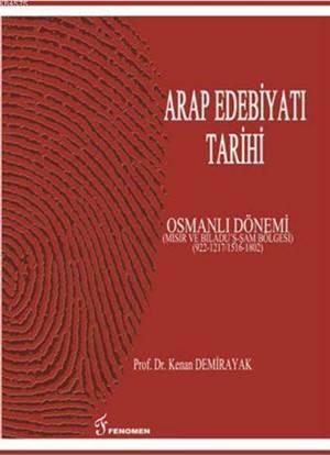 Arap Edebiyatı Tarihi - Osmanlı Dönemi; Mısır Ve Bilâdu'ş - Şam Bölgesi (922-1217/1516-1802)