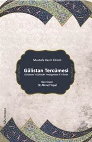 Gülistan Tercümesi; Mustafa Vazıh Efendi