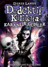 Dedektif Kurukafa 4 - Karanlık Günler