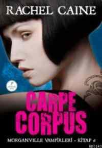 Carpe Corpus / Morganville Vampirleri 6. Kitap