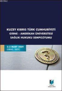 Kuzey Kıbrıs Türk Cumhuriyeti Girne-Amerikan Üniversitesi Sağlık Hukuku Sempozyumu