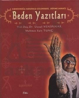 Güneydoğu Anadolu Geleneksel Dövme Sanatı: Beden Yazıtları