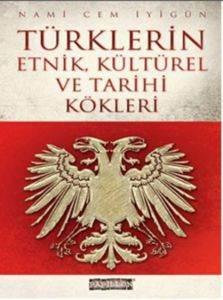Türklerin Etnik, Kültürel ve Tarihi Kökleri