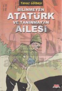Bilinmeyen Atatürk ...