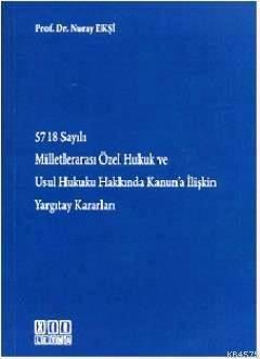 5718 Sayili Milletlerarasi Özel Hukuk ve Usul Hukuku Hakkinda Kanun'a Iliskin Yargitay Kararlari