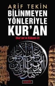Bilinmeyen Yönleriyle Kur'an (Kur'an'ın Kökeni-2)