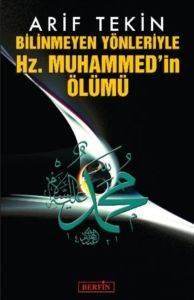 Bilinmeyen Yönleriyle Hz.Muhammed'in Ölümü