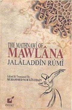 The Mathnawi Of Mawlana Jalaladdin Rumi