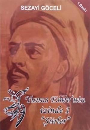 """Yunus Emre'nin İzinde 1 """"Şiirler"""""""