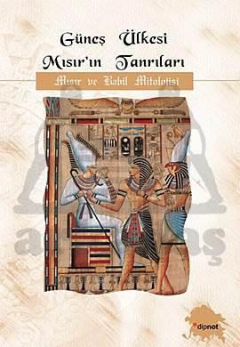 Güneş Ülkesi Mısırın Tanrıları