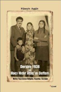 Dersim 1938 ve Hacı Hıdır Ataç'ın Defteri