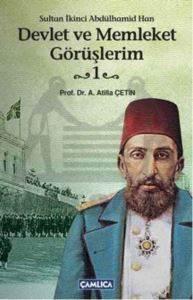 Sultan İkinci Abdülhamid Han Devlet ve Memleket Görüşlerim 1