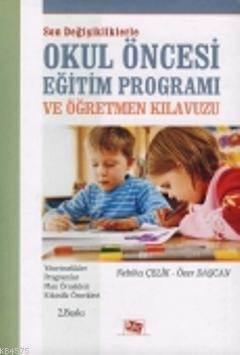 Okul Öncesi Eğitim Programı ve Öğretmen Kılavuzu (Son Değişikliklere Göre)