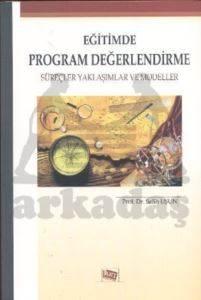 Eğitimde Program Değerlendirme Süreçler ve Yaklaşımlar