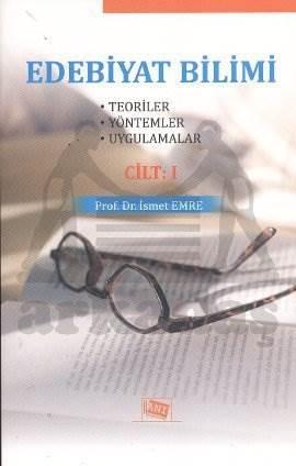 Edebiyat Bilimi Teoriler Yöntemler Uygulamalar cilt:1