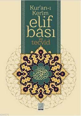 Kur'an-I Kerim Elif Ba'sı Ve Tecvid (Bilgisayar Hattı - Ting Kalem Uyumlu)