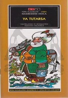 Mini Masallar - Ya Tutarsa - Nasreddin Hoca