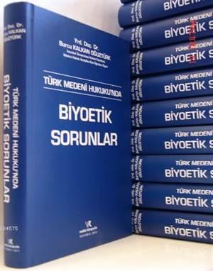 Türk Medeni Hukuku'nda Biyoetik Sorunlar