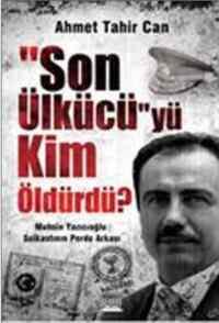 Son Ülkücü'yü Kim Öldürdü? Muhsin yazıcıoğlu Suikastının Perde Arkası