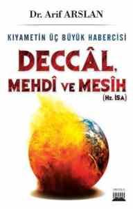 Deccal, Mehdi ve Mesih (Kıyametin Üç Büyük Habercisi)