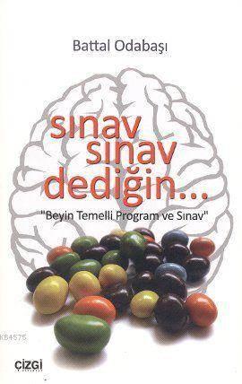 Sınav Sınav Dediğin...; Beyin Temelli Program Ve Sınav