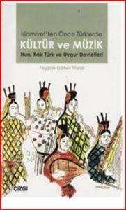 İslamiyetten Önce Türklerde Kültür Ve Müzik:Hun Kök Türk ve Uygur Devletleri
