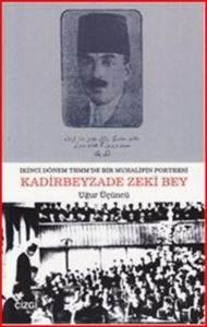 Kadirbeyzade Zeki Bey İkinci Dönem TBMMde Bir Muhalifin Portresi