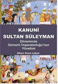 Kanuni Sultan Süleyman Döneminde Osmanlı Osmanlı İmparatorluğunun Yönetimi
