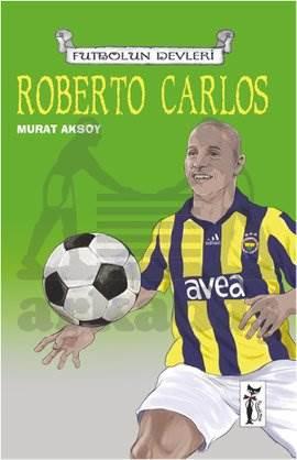 Futbolun Devleri-Roberto Carlos