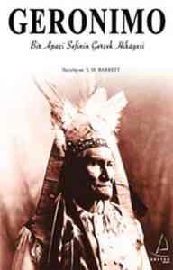 Geronimo Bir Apaçi Şefinin Gerçek Hikayesi