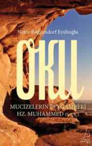 Oku Mucizelerin Peygamberi Hz. Muhammet (S.A.V)