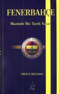 Fenerbahçe-Mazide Bir Tarih Yatar