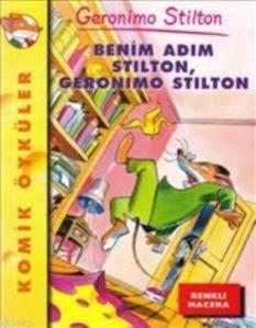 Komik Öyküler-1 Benim Adım Stilton Geronimo Stilton