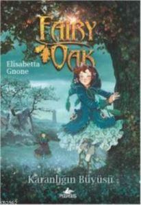 Fairy Oak-Karanlığın Büyüsü