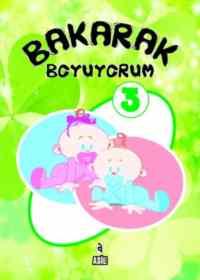 Bakarak Boyuyorum 3