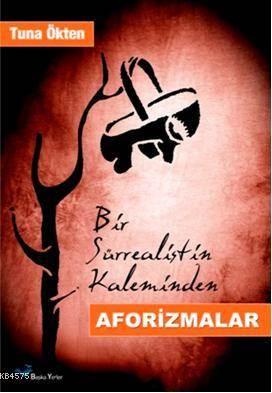Bir Sürrealistin Kaleminden; Aforizmalar