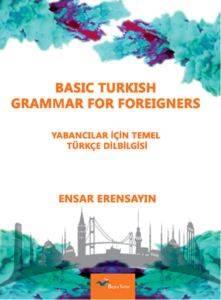 Basic Turkisk Grammer For Foreingers - Yabancılar İçin Temel Türkçe Dil Bilgisi