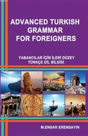 Advanced Turkish Grammar For Foreigners; Yabancılar İçin İleri Düzey Türkçe Dil Bilgisi