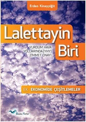 Lalettayin Biri - Yurdum Hava Yollarında (YHY) Zimmet Onayı; Ek: Ekonomide Çeşitlemeler